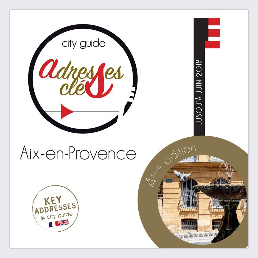Le city guide Adresses Clés d'AIx en Provence 2017-2018