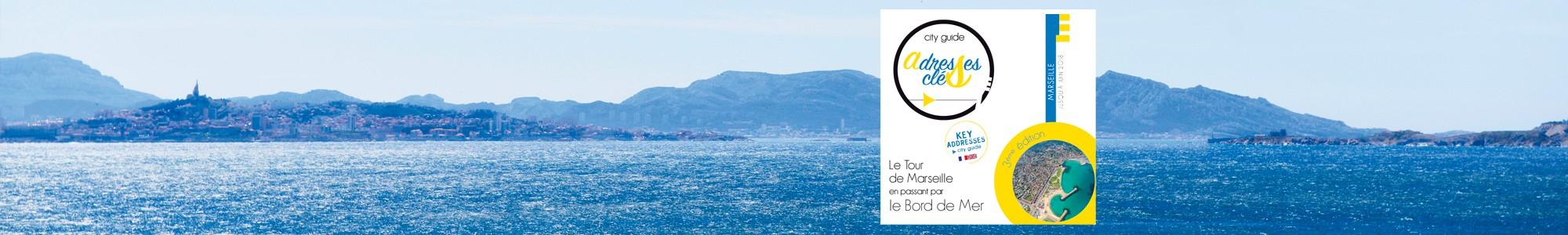 City guide Adresses Clés : Le tour de Marseille en passant par le Bord de Mer